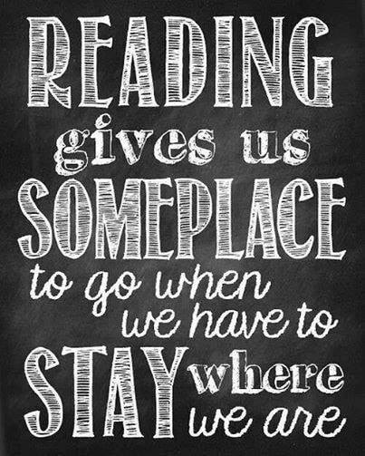 Reading gives us someplace